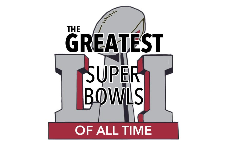 The top five Super Bowls that will go down in history.